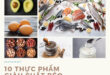 10 thực phẩm giàu chất béo siêu tốt cho sức khỏe