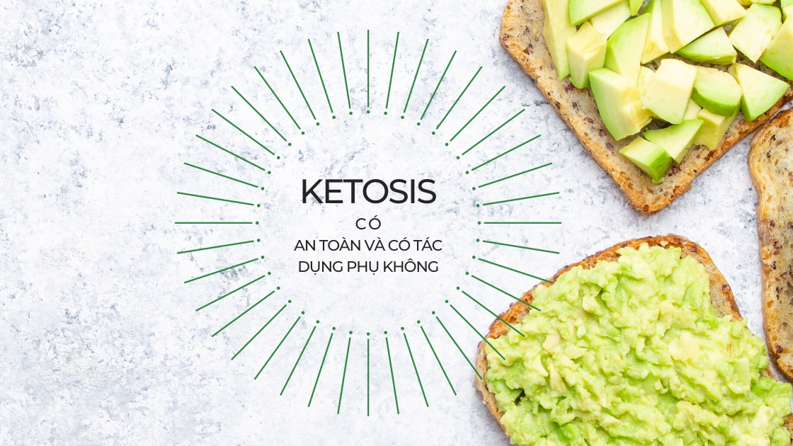 Ketosis có an toàn và tác dụng phụ không?