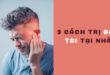Cách trị đau tai tại nhà