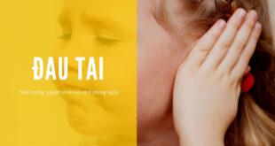Đau tai là gì? Nguyên nhân và triệu chứng