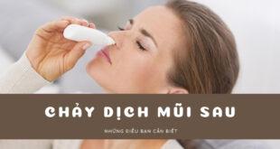 Những điều bạn cần biết về chảy dịch mũi sau