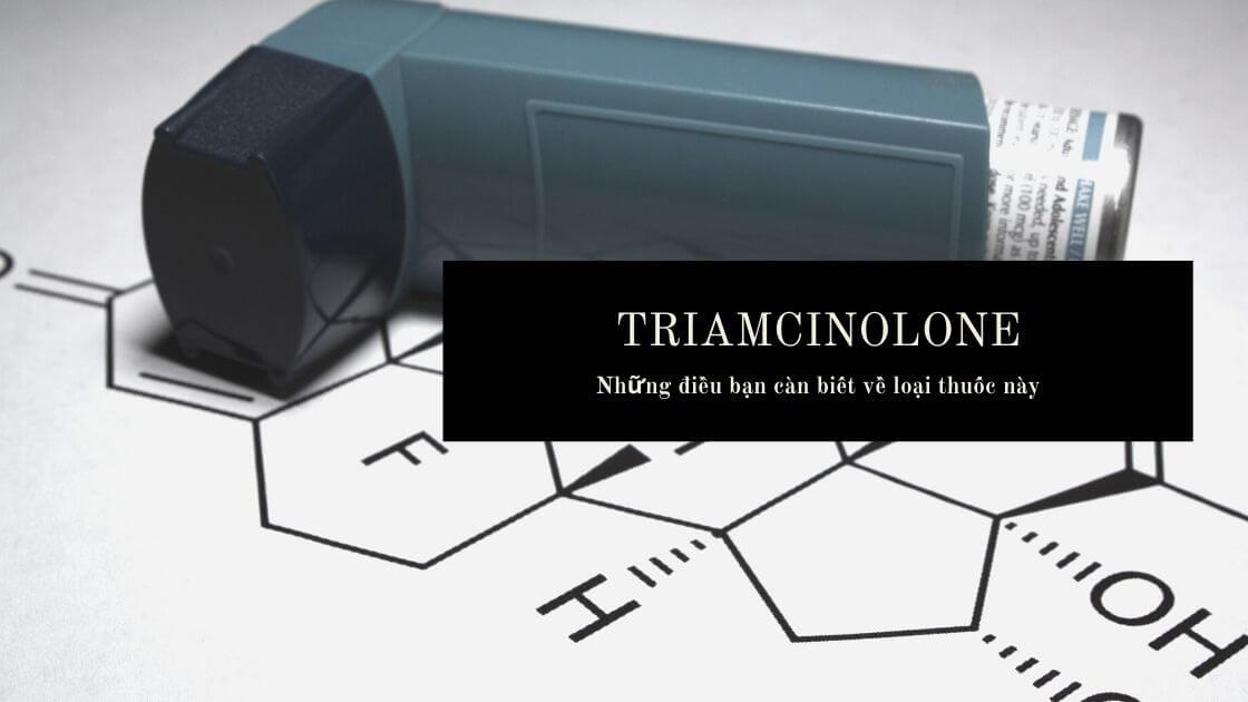 Triamcinolone là gì?