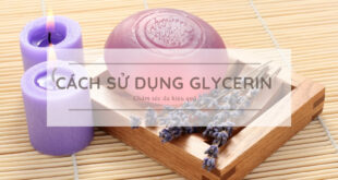 Cách sử dụng Glycerin chăm sóc da